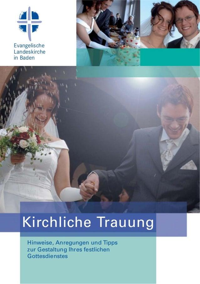 Evangelische  Landeskirche  in Baden  Kirchliche Trauung  Hinweise, Anregungen und Tipps  zur Gestaltung Ihres festlichen ...