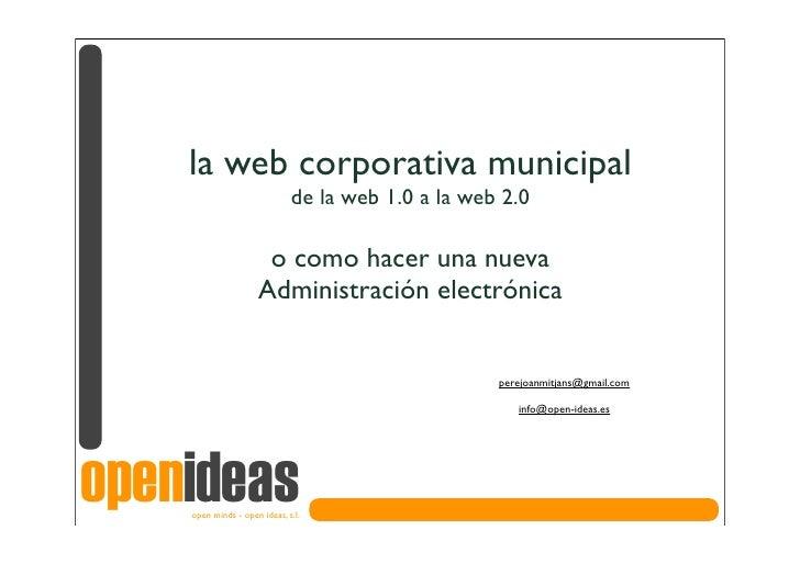 la web corporativa municipal                               de la web 1.0 a la web 2.0                        o como hacer ...