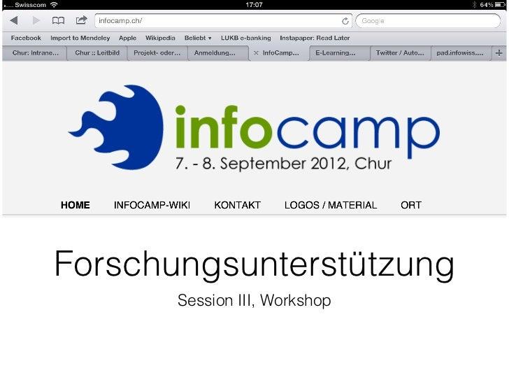 Forschungsunterstützung       Session III, Workshop