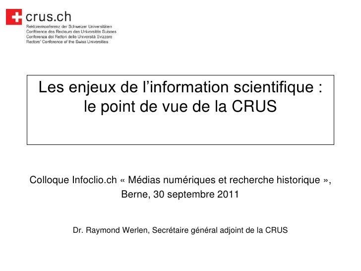 Les enjeux de l'information scientifique : le point de vue de la CRUS<br />Colloque Infoclio.ch «Médias numériques et rec...