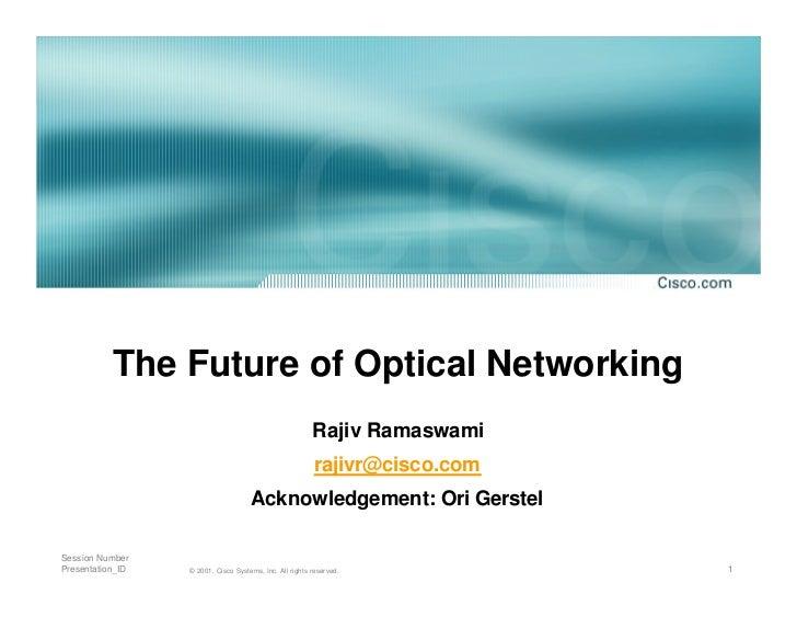 The Future of Optical Networking                                                         Rajiv Ramaswami                  ...