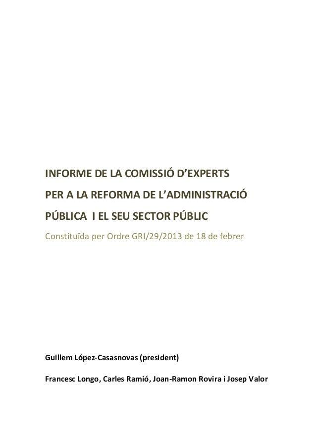 INFORME DE LA COMISSIÓ D'EXPERTSPER A LA REFORMA DE L'ADMINISTRACIÓPÚBLICA I EL SEU SECTOR PÚBLICConstituïda per Ordre GRI...