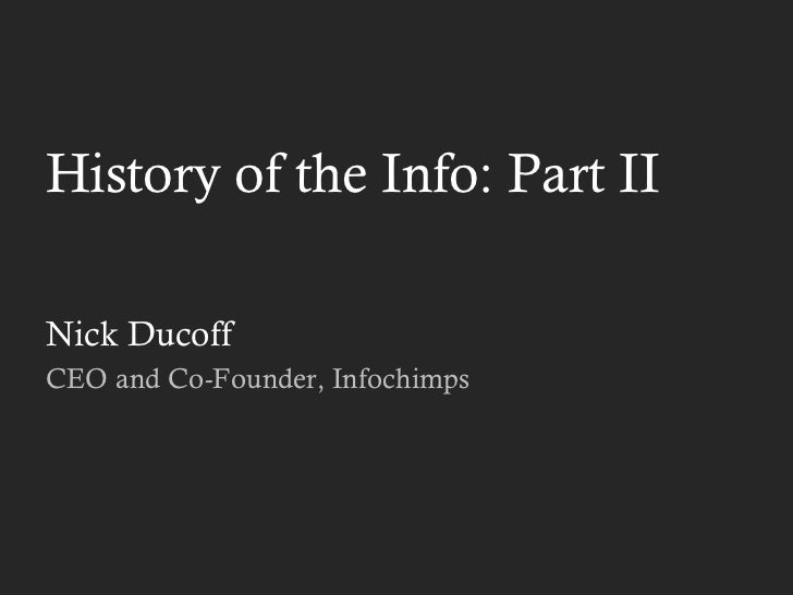 History of the Info: Part II Nick Ducoff CEO and Co-Founder, Infochimps