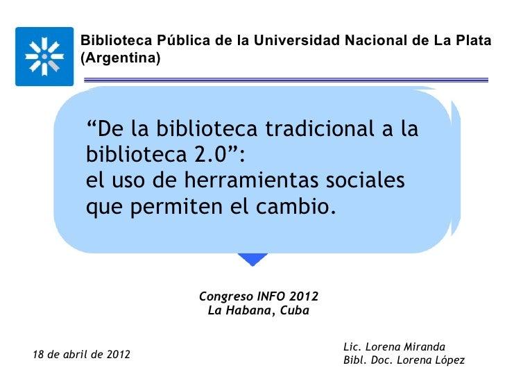 """Biblioteca Pública de la Universidad Nacional de La Plata         (Argentina)          """"De la biblioteca tradicional a la ..."""