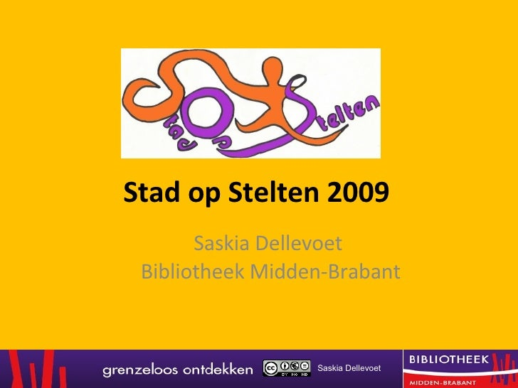 Stad op Stelten 2009 Saskia Dellevoet  Bibliotheek Midden-Brabant Saskia Dellevoet