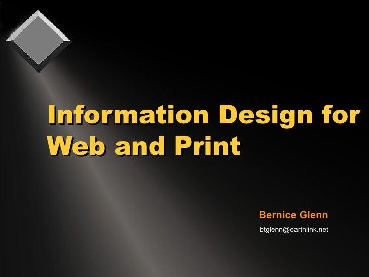 Information Design for Web and Print  Bernice Glenn [email_address]
