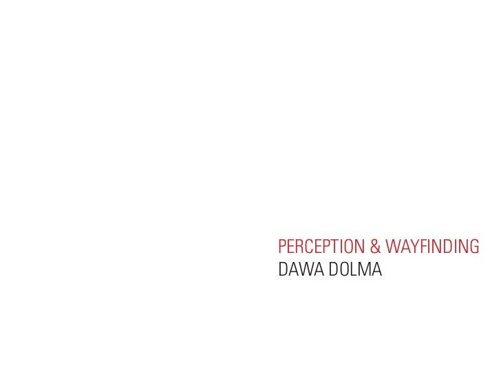PERCEPTION & WAYFINDINGDAWA DOLMA