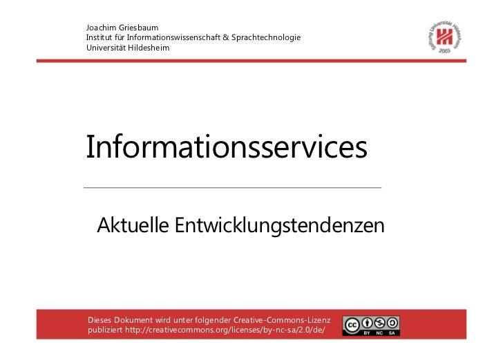 Joachim GriesbaumInstitut für Informationswissenschaft & SprachtechnologieUniversität HildesheimInformationsservices  Aktu...
