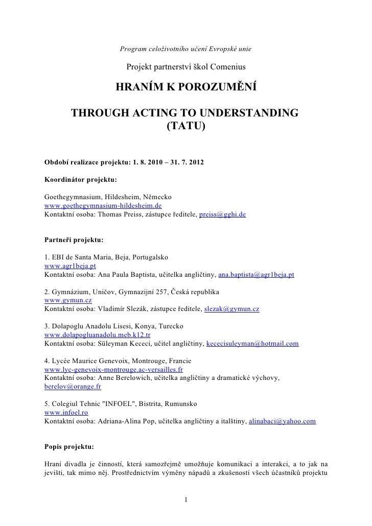 Program celoživotního učení Evropské unie                            Projekt partnerství škol Comenius                    ...
