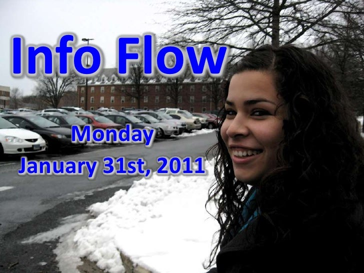 Info Flow<br />Monday<br />January 31st, 2011<br />
