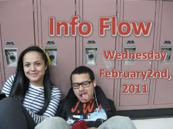 Info Flow<br />Wednesday<br />February2nd, 2011<br />