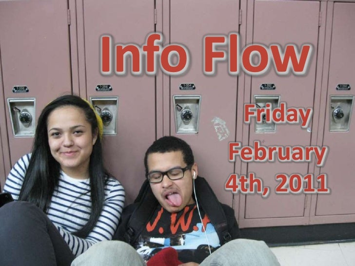 Info Flow<br />Friday<br />February 4th, 2011<br />