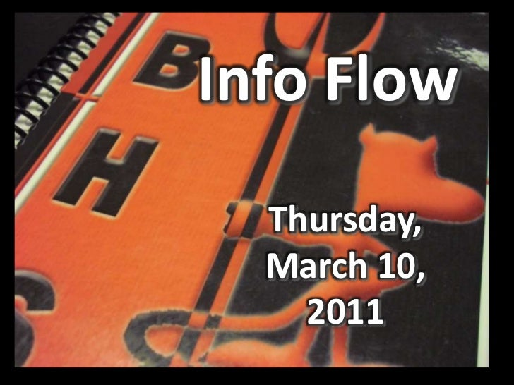 Info Flow<br />Thursday, March 10, 2011<br />
