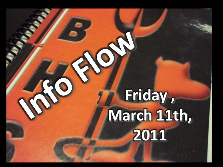 Info Flow<br />Friday , March 11th, 2011<br />