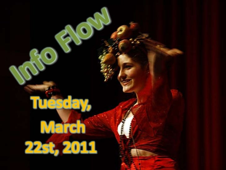 Info Flow<br />Tuesday,<br /> March 22st, 2011<br />
