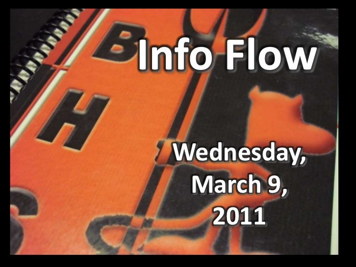 Info flow March 9th