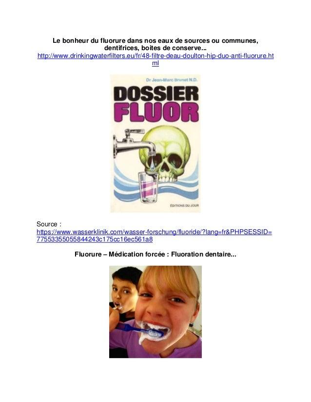 Le bonheur du fluorure dans nos eaux de sources ou communes, dentifrices, boites de conserve...  http://www.drinkingwaterf...