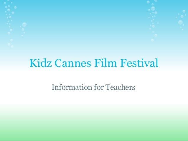 Kidz Cannes Film Festival Information for Teachers