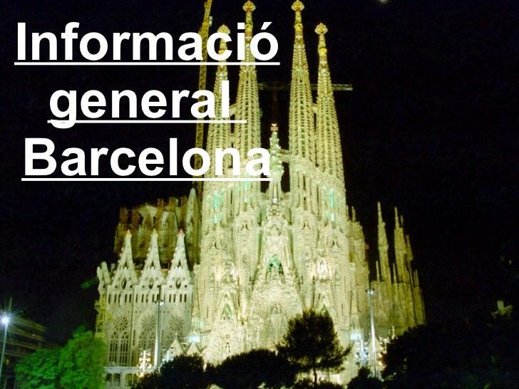 Informació general  Barcelona