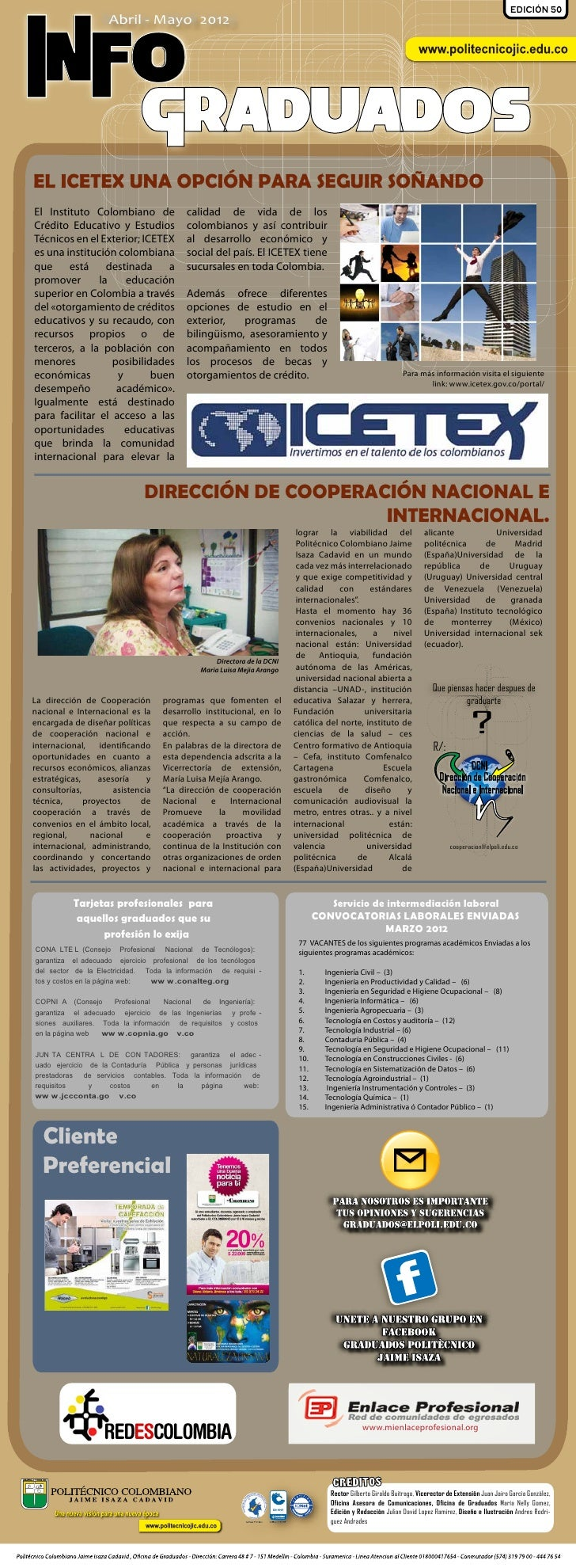 EDICIÓN 50                    Abril - Mayo 2012INFO                             GraduadosEL ICETEX UNA OPCIÓN PARA SEGUIR ...