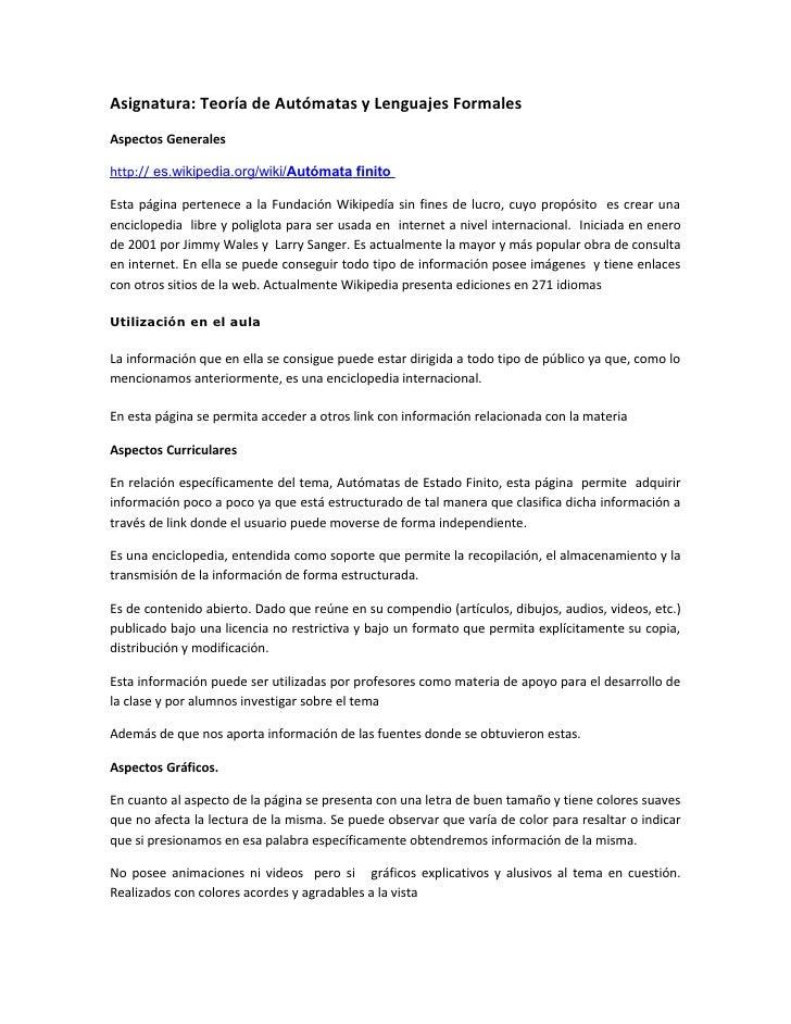 Asignatura: Teoría de Autómatas y Lenguajes Formales Aspectos Generales  http:// es.wikipedia.org/wiki/Autómata finito  Es...