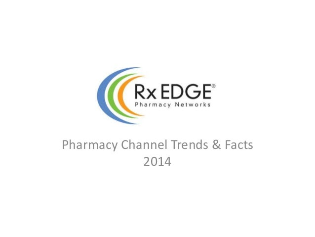 Rx EDGE: Pharmacy Channel Trends & Facts