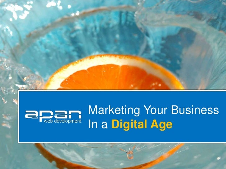 Marketing Your BusinessIn a Digital Age