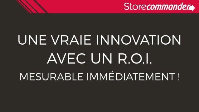 Une vraie innovation avec un R.O.I. mesurable immédiatement - Store Commander et Foule Factory