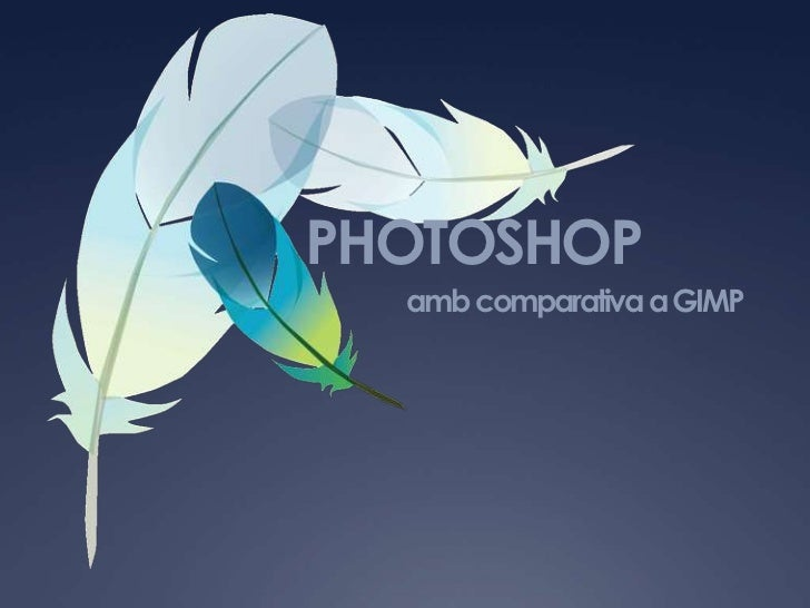 PHOTOSHOP<br />amb comparativa a GIMP<br />