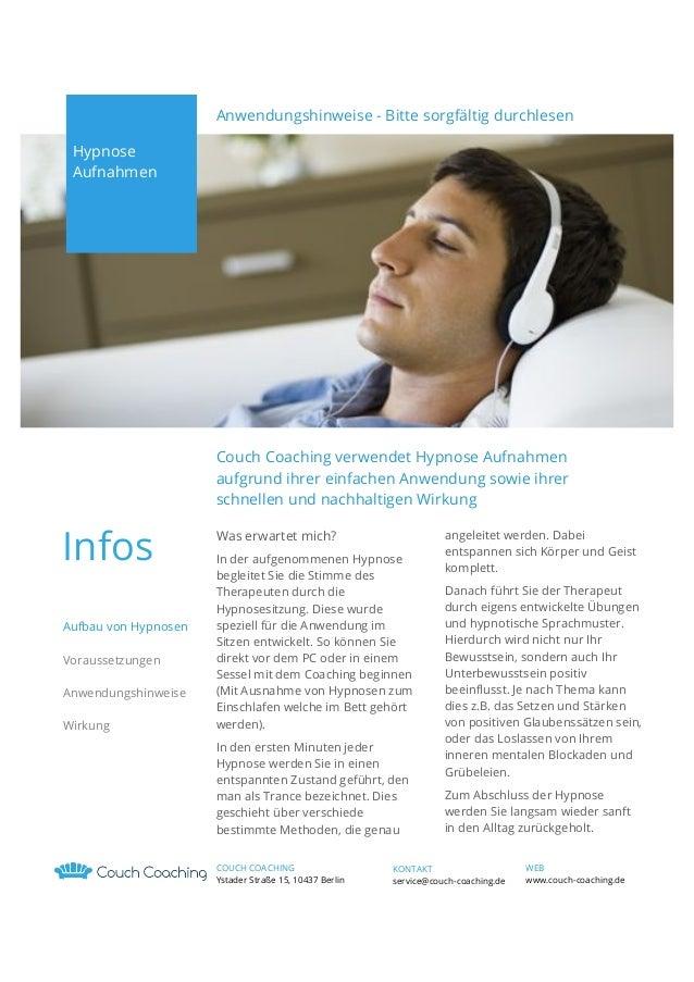 2 1  !  Anwendungshinweise - Bitte sorgfältig durchlesen Hypnose Aufnahmen  Couch Coaching verwendet Hypnose Aufnahmen auf...