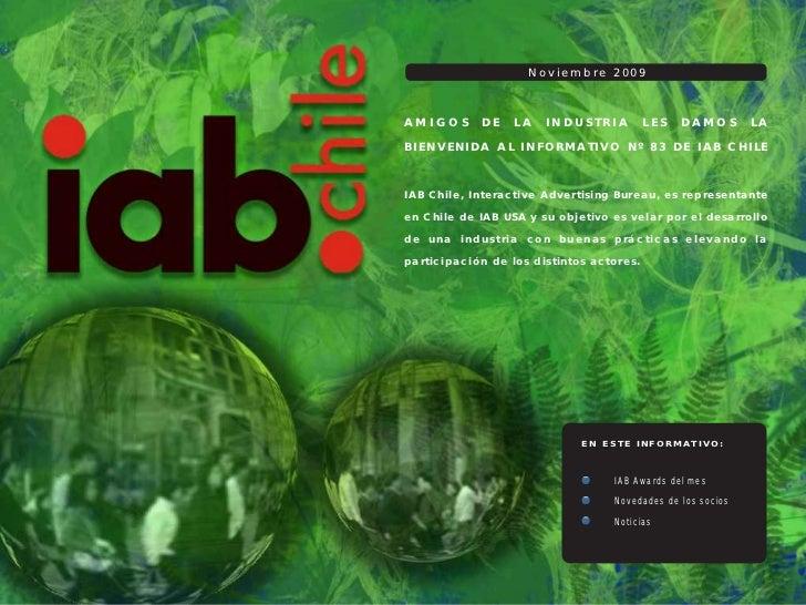 Noviembre 2009AMIGOS      DE    LA   INDUSTRIA          LES   DAMOS       LABIENVENIDA AL INFORMATIVO Nº 83 DE IAB CHILEIA...
