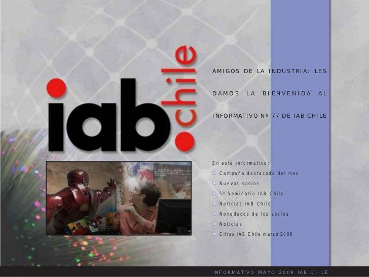AMIGOS DE LA INDUSTRIA: LESDAMOS        LA   BIENVENIDA    ALINFORMATIVO Nº 77 DE IAB CHILEEn este informativo:  Campaña d...