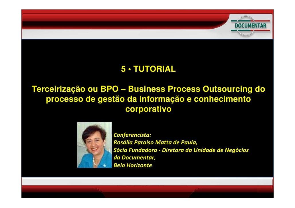 TUTORIAL Terceirização ou BPO – Business Process Outsourcing                        5 • TUTORIAL            do processo de...