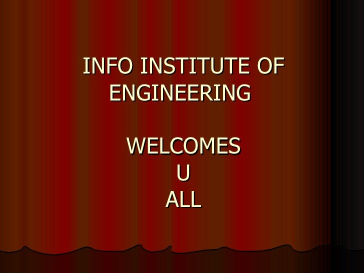 INFO INSTITUTE OF ENGINEERING   WELCOMES  U ALL
