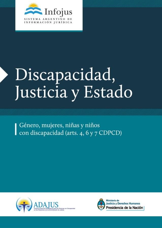 Discapacidad, Justicia y Estado PRESIDENCIA DE LA NACIÓN Dra. Cristina Fernández de Kirchner MINISTERIO DE JUSTICIA Y DERE...