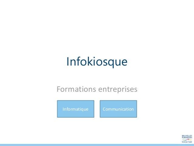 Infokiosque Formations entreprises Informatique Communication