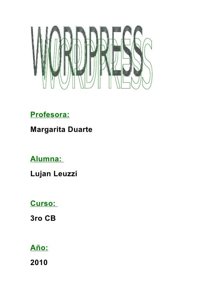 Profesora:Margarita DuarteAlumna:Lujan LeuzziCurso:3ro CBAño:2010