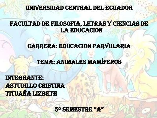 UNIVERSIDAD CENTRAL DEL ECUADOR FACULTAD DE FILOSOFIA, LETRAS Y CIENCIAS DE                LA EDUCACION      CARRERA: EDUC...