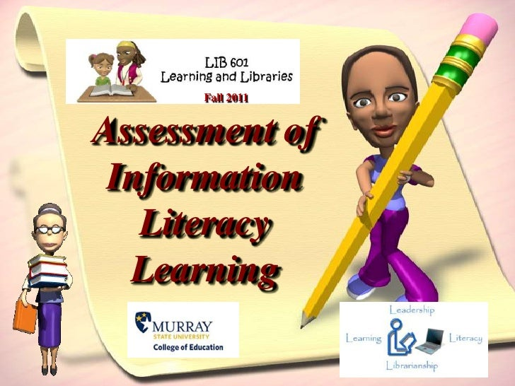 Fall 2011Assessment of Information   Literacy  Learning