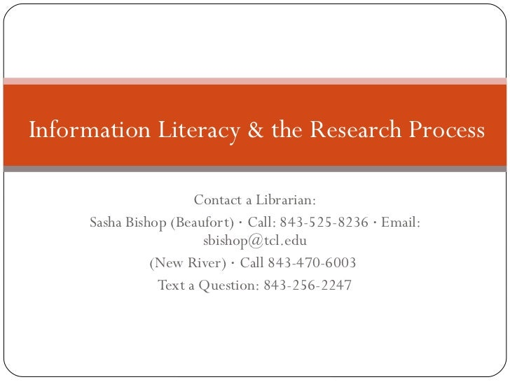Information Literacy & the Research Process                      Contact a Librarian:     Sasha Bishop (Beaufort) · Call: ...