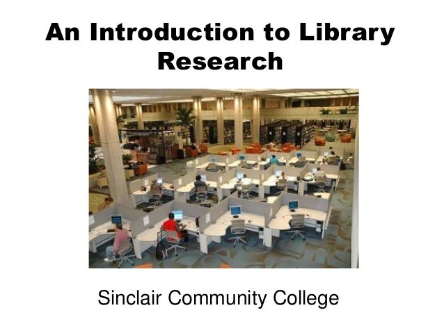 An Introduction to Library Research Sinclair Community College