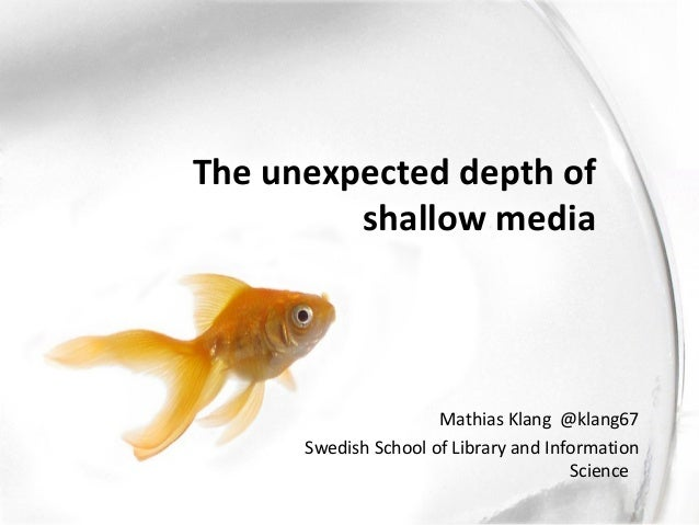 The unexpected depth of shallow media