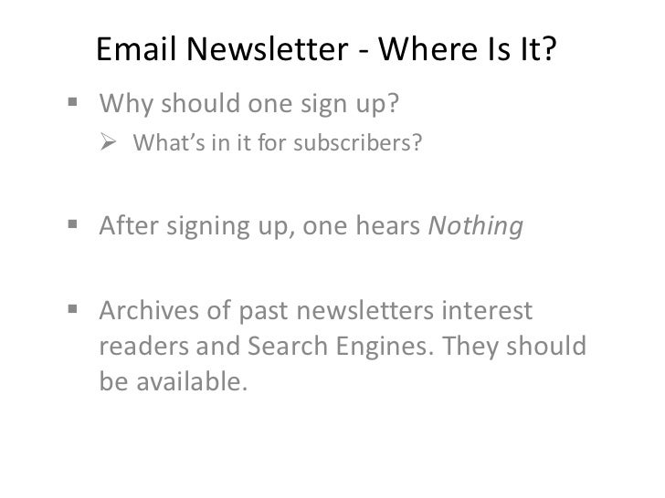 Email Newsletter - Where Is It?<br /><ul><li>Why should one sign up?