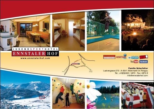 Familie ScharfetterLackengasse 270 · A-5541 Altenmarkt im Pongau           Tel.: +43(0)6452 / 4870 · Fax: 4870-9          ...