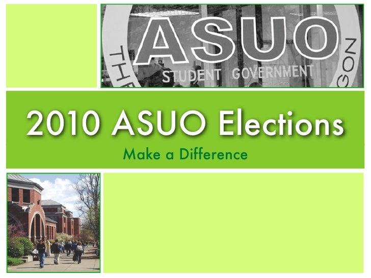 2010 ASUO Elections      Make a Difference