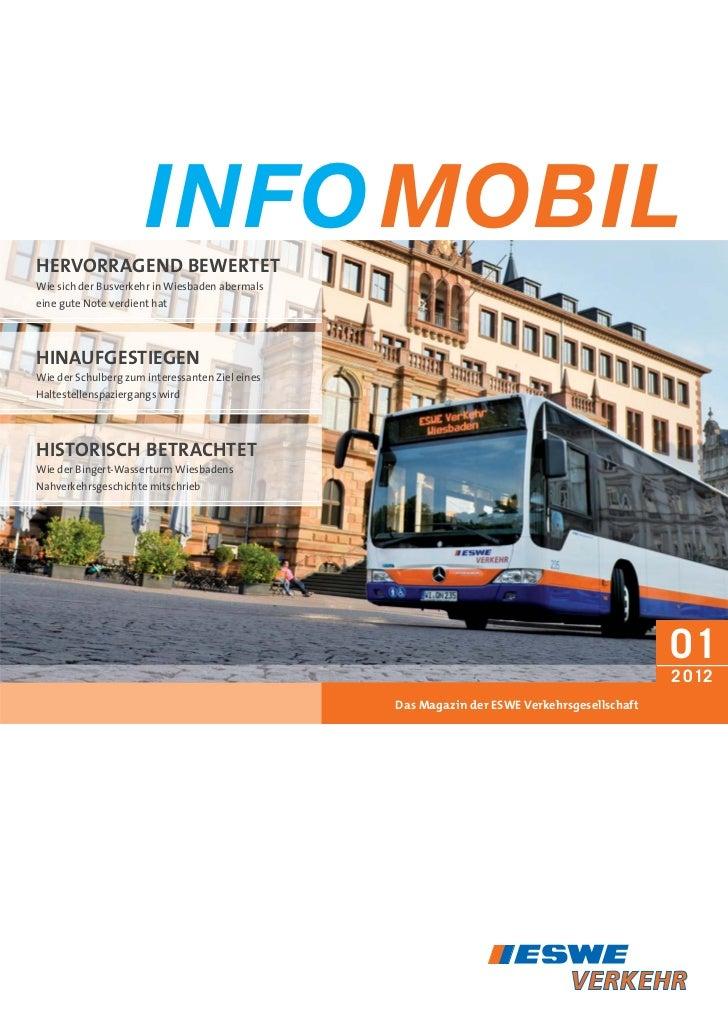 INFO MOBILHERVORRAGEND BEWERTETWie sich der Busverkehr in Wiesbaden abermalseine gute Note verdient hatHINAUFGESTIEGENWie ...
