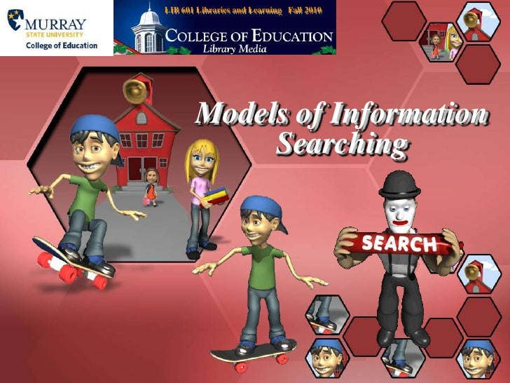 LIB 601 Libraries and Learning   Fall 2010<br />Models of Information Searching<br />