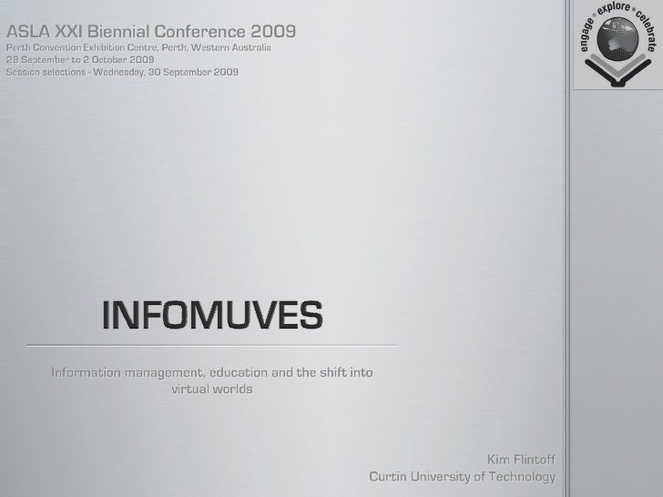 Infomuves: Information management, education and the shift to virtual worlds.
