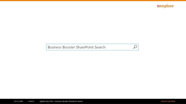 mission possible10.11.2015 InfoNet Day 2015 - Business Booster SharePoint Search/ Folie 1