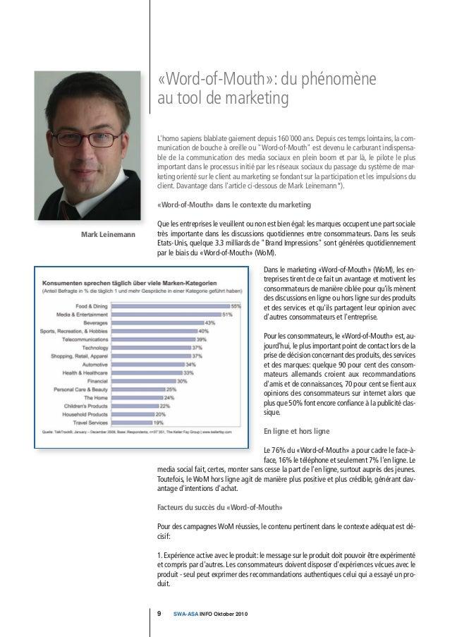 Mark LeinemannDans le marketing «Word-of-Mouth» (WoM), les en-treprises tirent de ce fait un avantage et motivent lesconso...